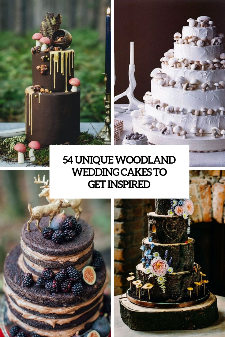 54 Unique Woodland Wedding Cakes To Get Inspired