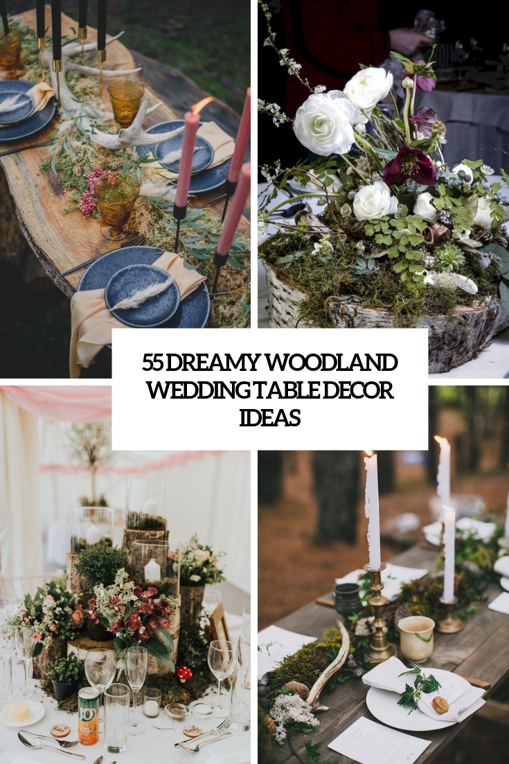 55 Dreamy Woodland Wedding Table Décor Ideas