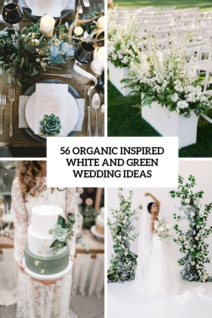 56 Organic Inspired White And Green Wedding Ideas