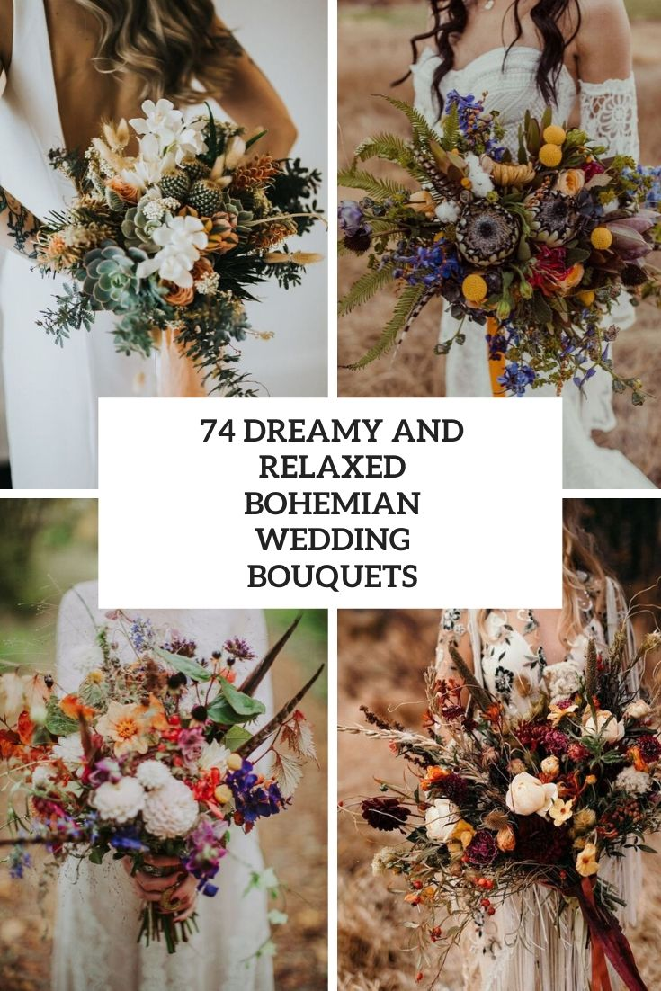 74 Dreamy And Relaxed Bohemian Wedding Bouquets