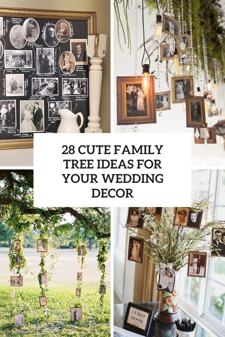 28 Cute Family Tree Ideas For Your Wedding Decor