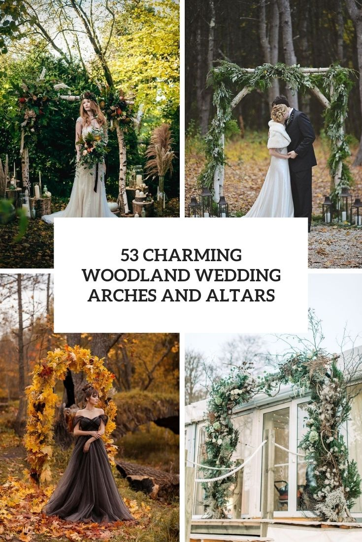 53 Charming Woodland Wedding Arches And Altars