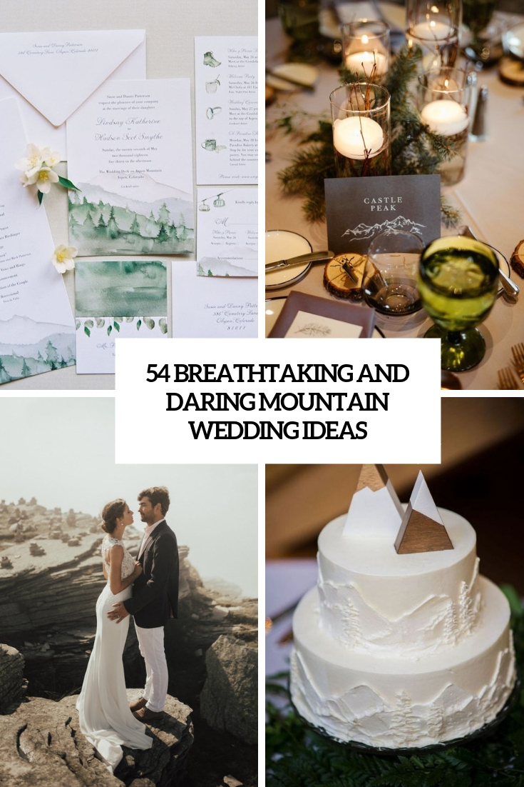 54 Breathtaking And Daring Mountain Wedding Ideas