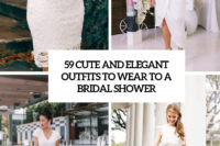 59 cute and elegant outfits to wear to a bridal shower cover