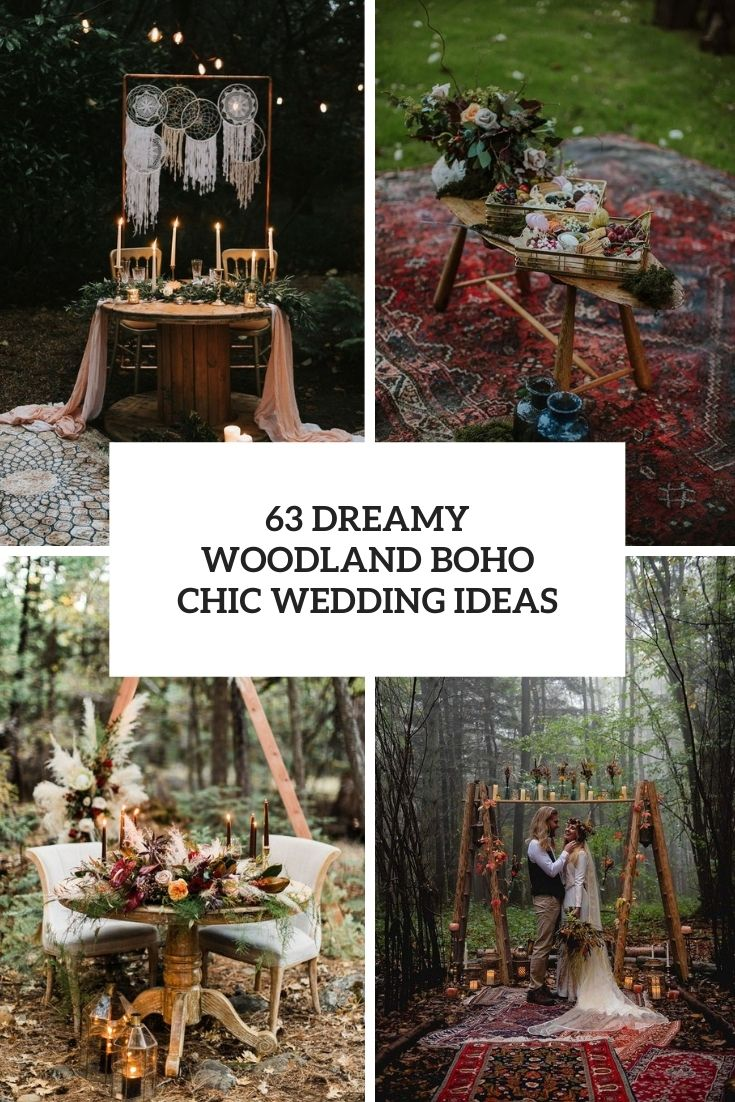 63 Dreamy Woodland Boho Chic Wedding Ideas