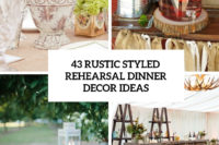 43 rustic styled rehearsal dinner decor ideas cover