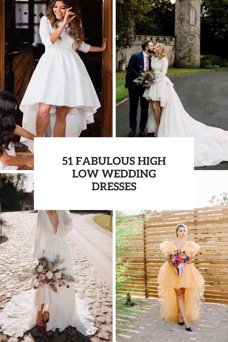 51 Fabulous High Low Wedding Dresses