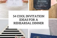 54 cool invitation ideas for a rehearsal dinner cover