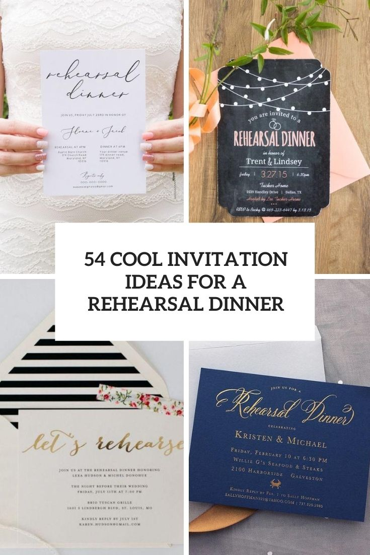 54 Cool Invitation Ideas For A Rehearsal Dinner