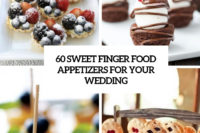 60 sweet finger food appetizers for your wedding cover