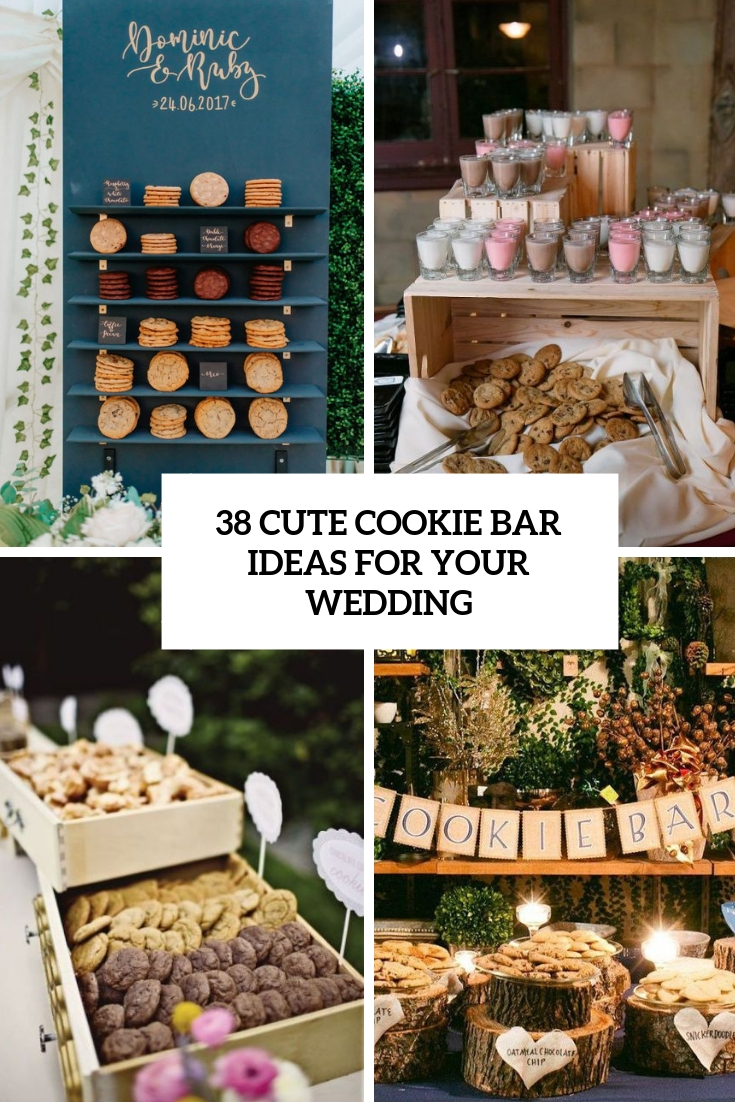 38 Cute Cookie Bar Ideas For Your Wedding