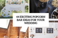 44 exciting popcorn bar ideas for your wedding cover