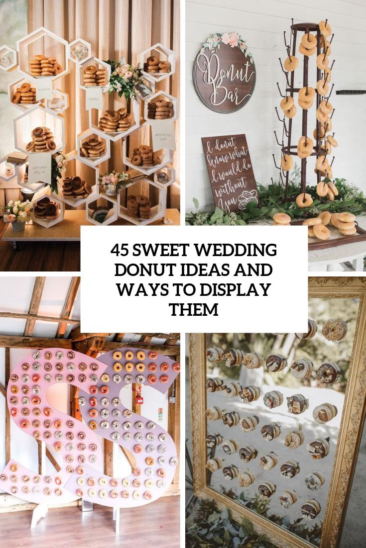 45 Sweet Wedding Donut Ideas And Ways To Display Them