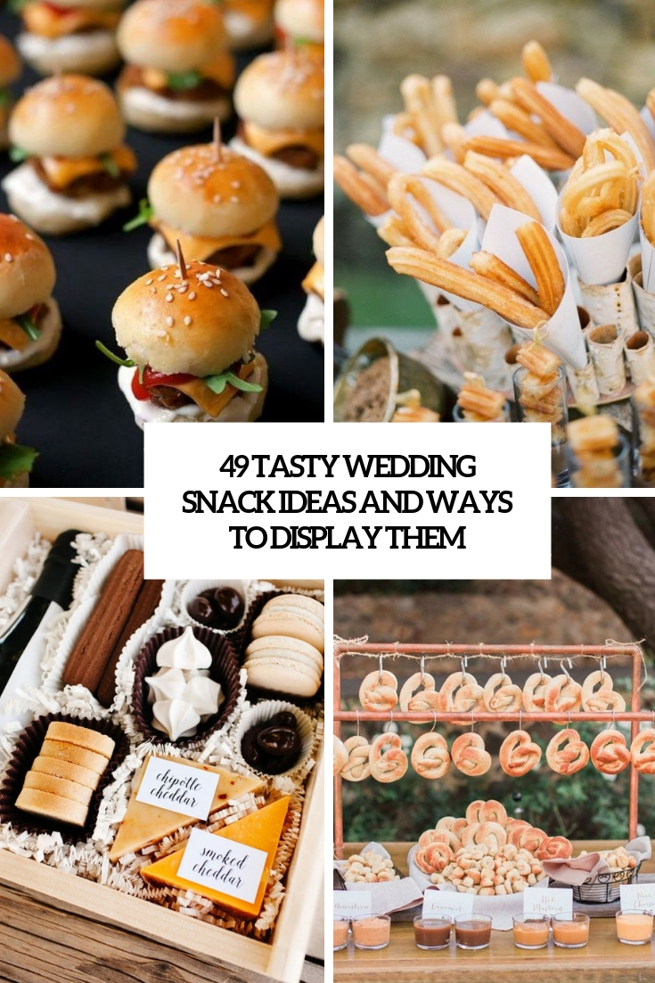 49 Tasty Wedding Snack Ideas And Ways To Display Them