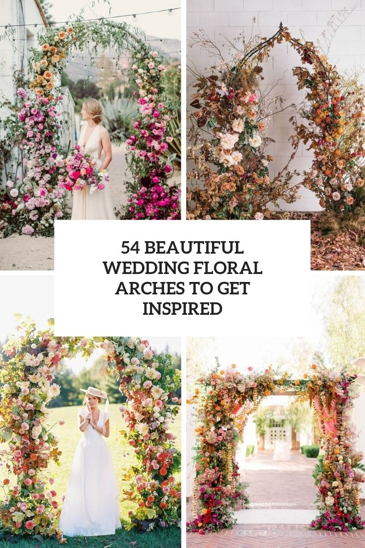 54 Beautiful Wedding Floral Arches To Get Inspired