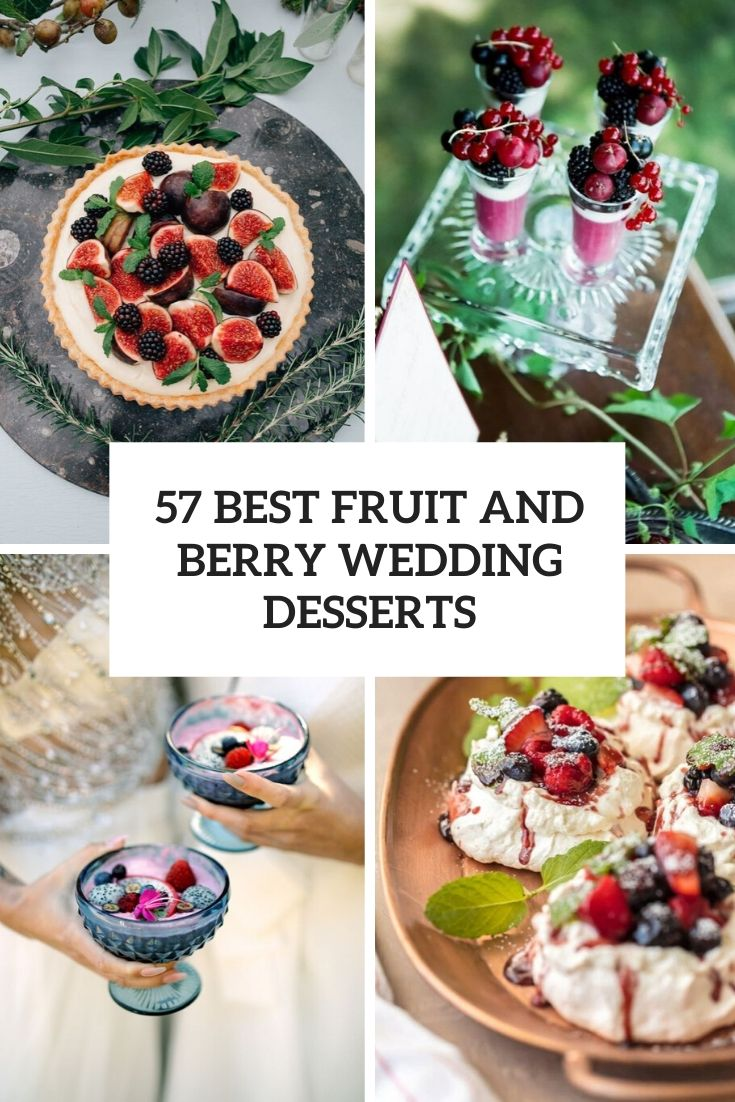 57 Best Fruit And Berry Wedding Desserts