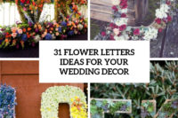31 flower letters ideas for your wedding decor cover