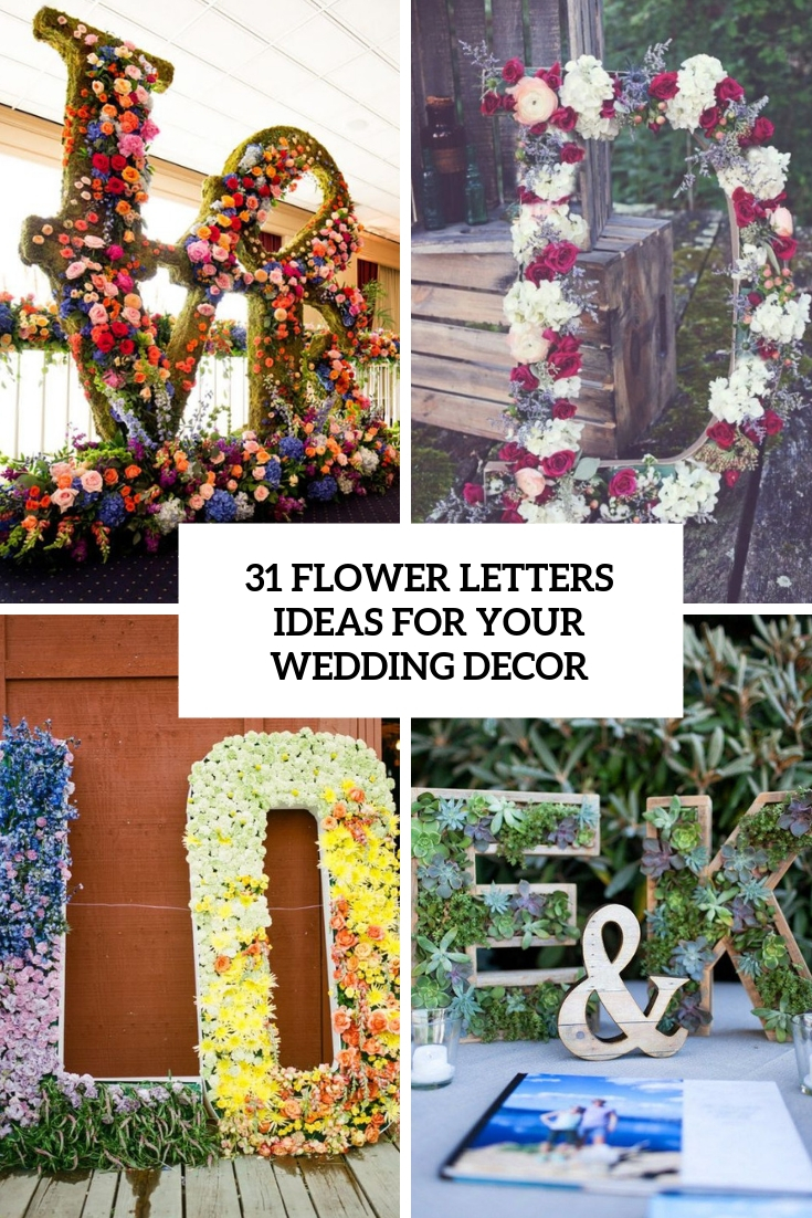 31 Flower Letters Ideas For Your Wedding Decor