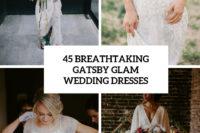 45 breathtaking gatsby glam wedding dresses cover
