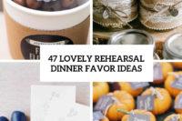 47 lovely rehearsal dinner favor ideas cover