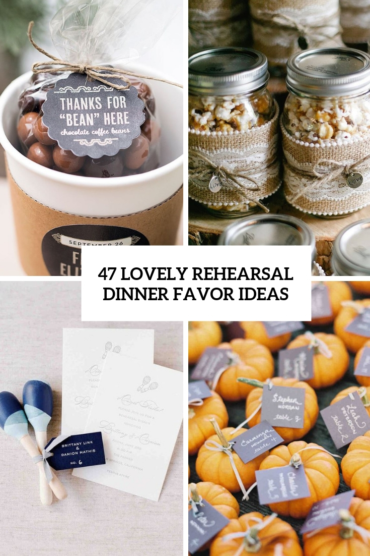 47 Lovely Rehearsal Dinner Favor Ideas