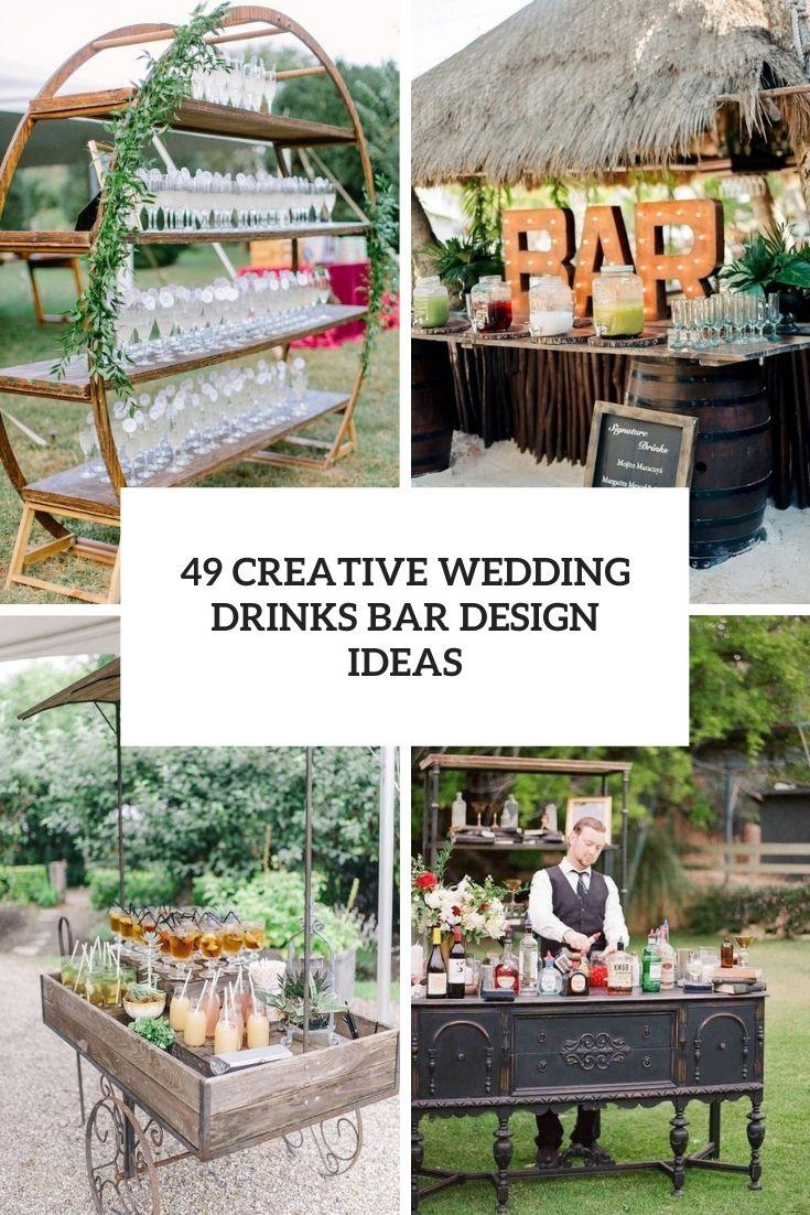 49 Creative Wedding Drinks Bar Design Ideas