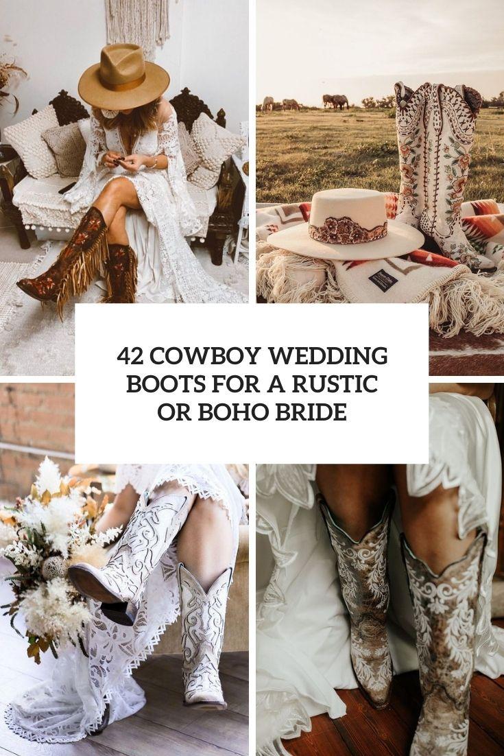 42 Cowboy Wedding Boots For A Rustic Or Boho Bride