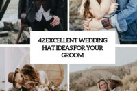 42 excellent wedding hat ideas for your groom cover