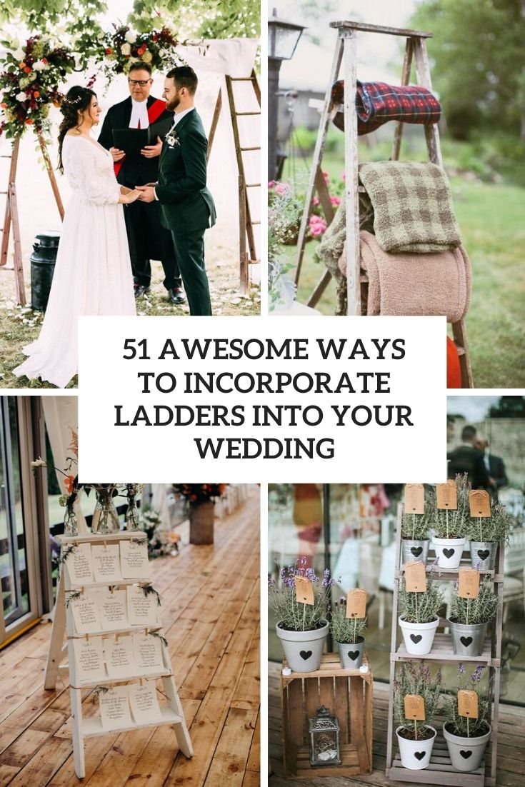 awesome ways to incorporate ladders into your wedding cover
