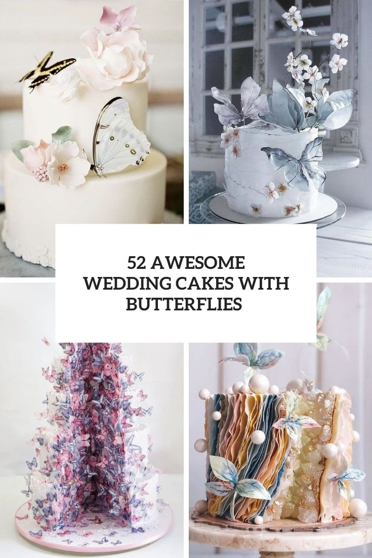 52 Awesome Wedding Cakes With Butterflies