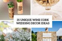 35 unique wine cork wedding decor ideas cover