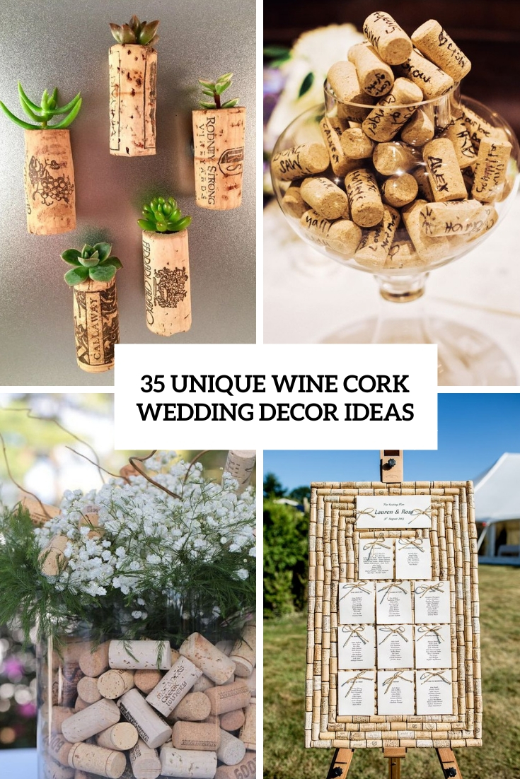 35 Unique Wine Cork Wedding Décor Ideas