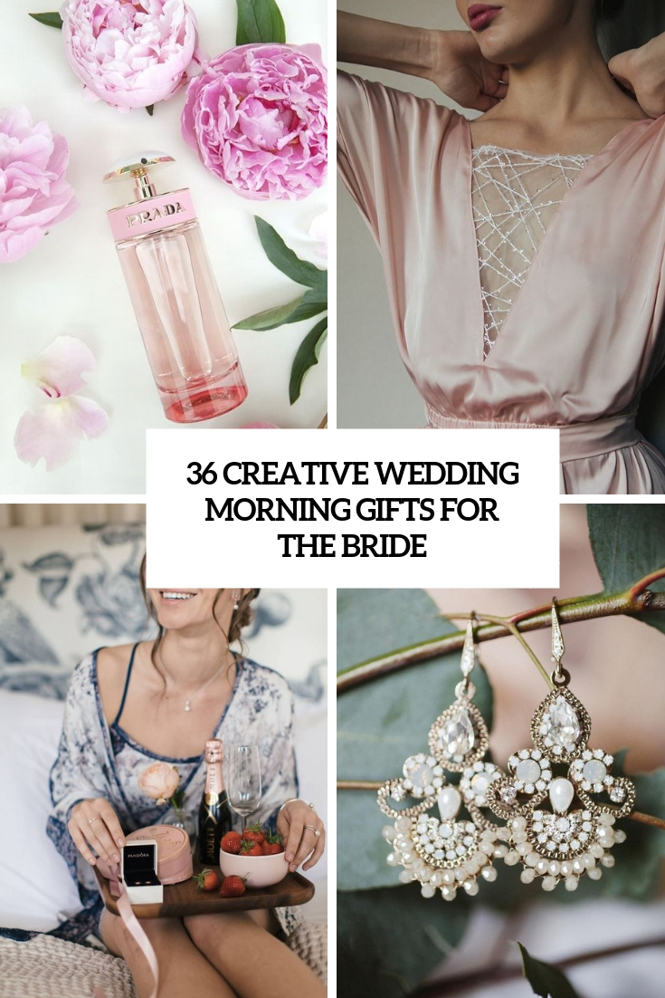 creative wedding morning gifts for the bride cover
