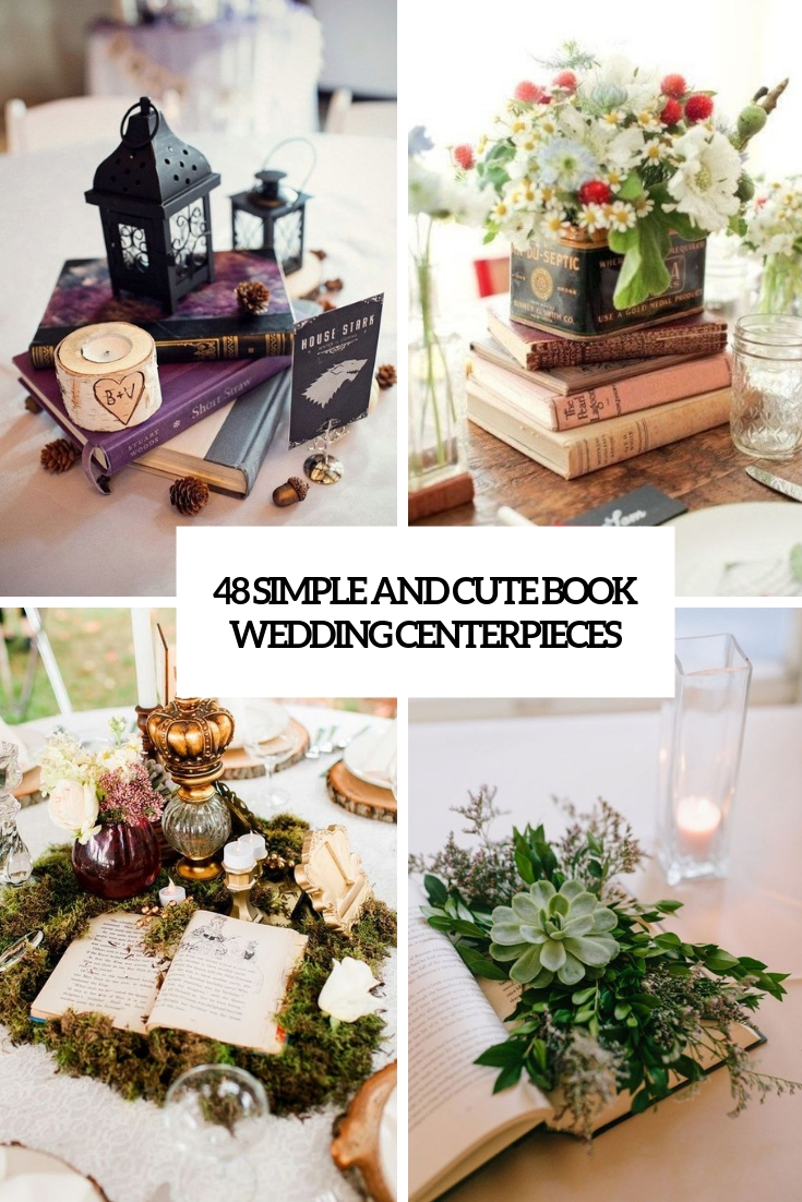 48 Simple And Cute Book Wedding Centerpieces