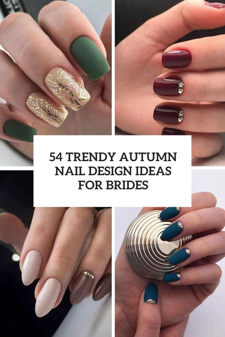 54 Trendy Autumn Nails Design Ideas For Brides
