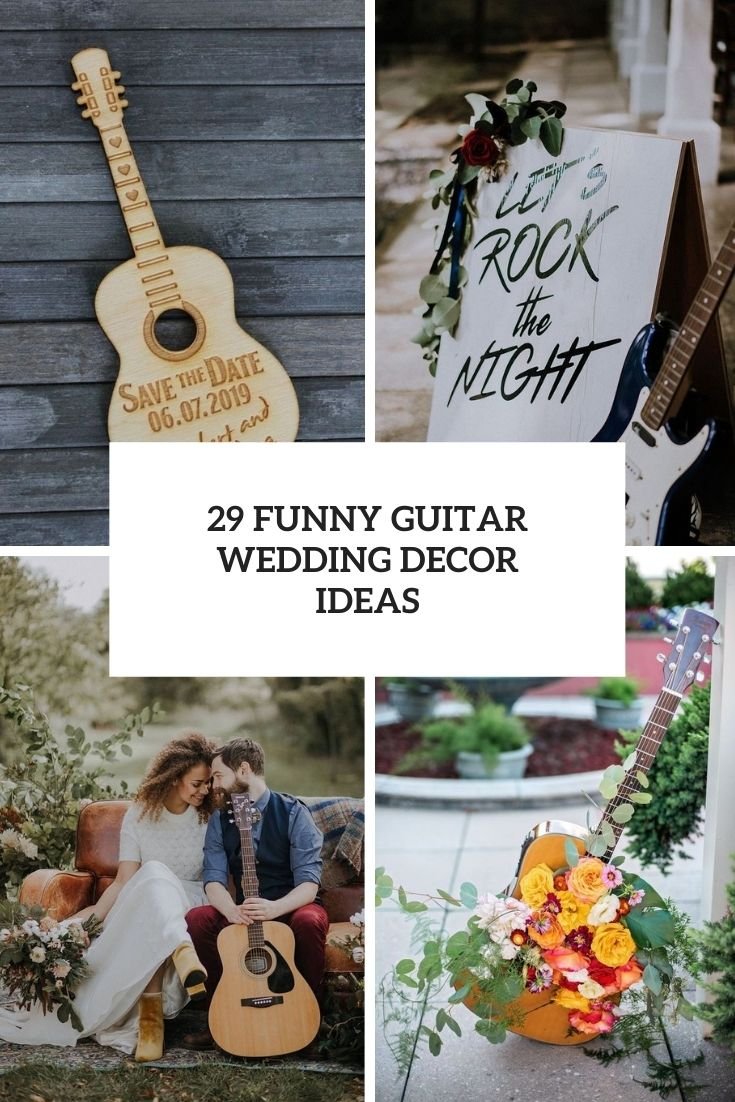 29 Funny Guitar Wedding Décor Ideas