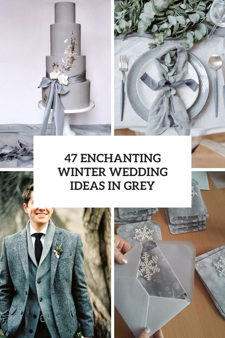 47 Enchanting Winter Wedding Ideas In Grey Shades