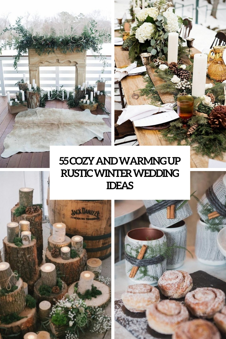 55 Cozy And Warming Up Rustic Winter Wedding Ideas