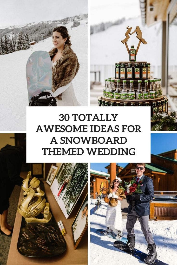 totally awesome ideas for a snowboard themed wedding cover