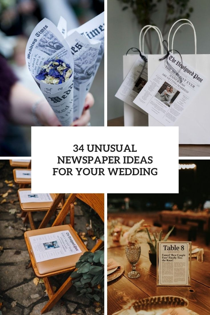 34 Unusual Newspaper Ideas For Your Wedding