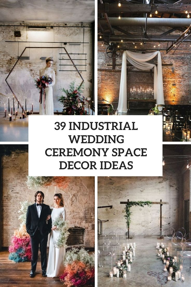 39 Industrial Wedding Ceremony Space Decor Ideas
