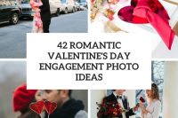 42 romantic valentine's day engagement photo ideas cover