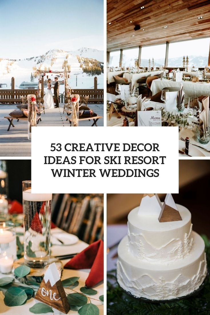 53 Creative Décor Ideas For Ski Resort Winter Weddings
