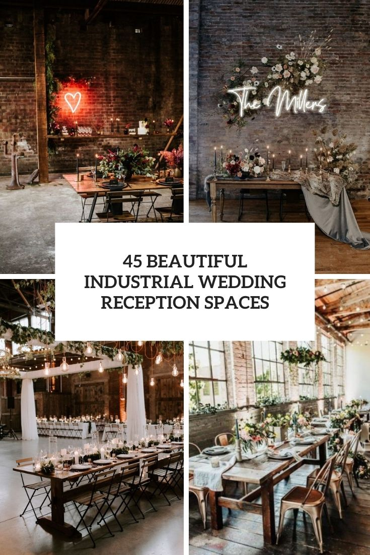 45 Beautiful Industrial Inspired Wedding Tables