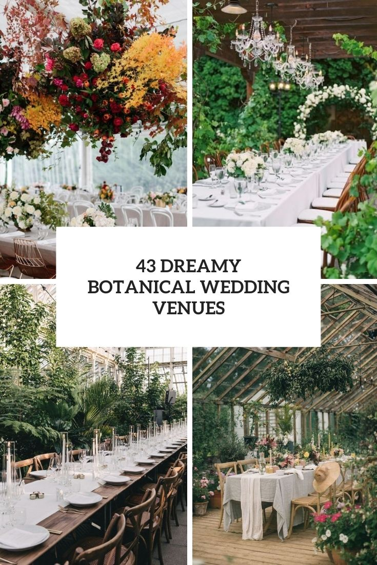 43 Dreamy Earthy Botanical Wedding Venues