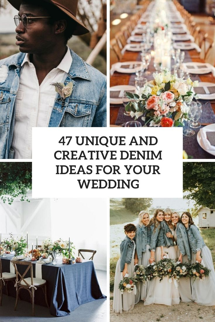 47 Unique And Creative Denim Ideas For Your Wedding