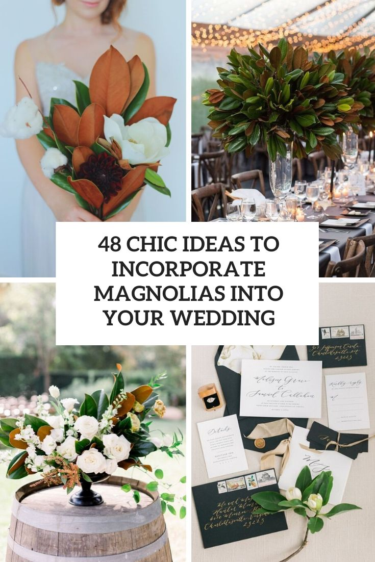 48 Chic Ideas To Incorporate Magnolias Into Your Wedding