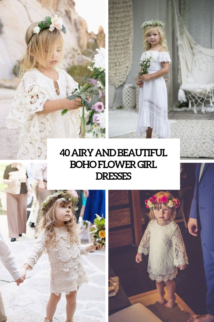 40 Airy And Beautiful Boho Flower Girl Dresses