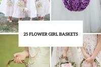 25 Lovely Flower Girl Basket Ideas 26