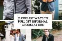 31 coolest ways to pull off informal groom attire cover